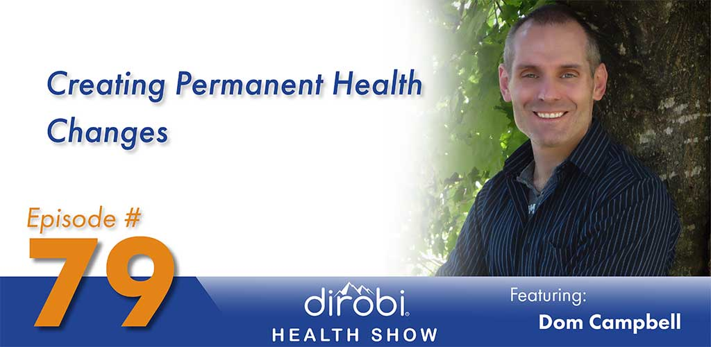 079-Creating-Permanent-Health-Changes-with-Dom-Campbell