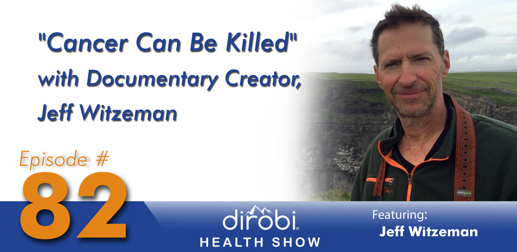 082-Cancer-Can-Be-Killed-with-Documentary-Creator-Jeff-Witzeman-Header