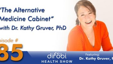 085-The-Alternative-Medicine-Cabinet-with-Dr-Kathy-Gruver-PhD